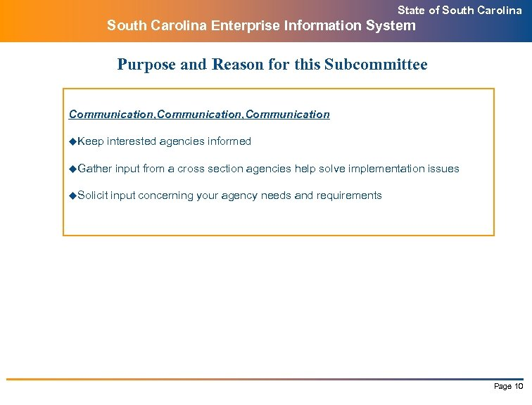State of South Carolina Enterprise Information System Purpose and Reason for this Subcommittee Communication,