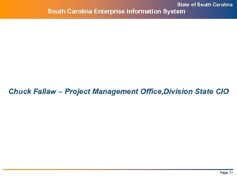 State of South Carolina Enterprise Information System Chuck Fallaw – Project Management Office, Division