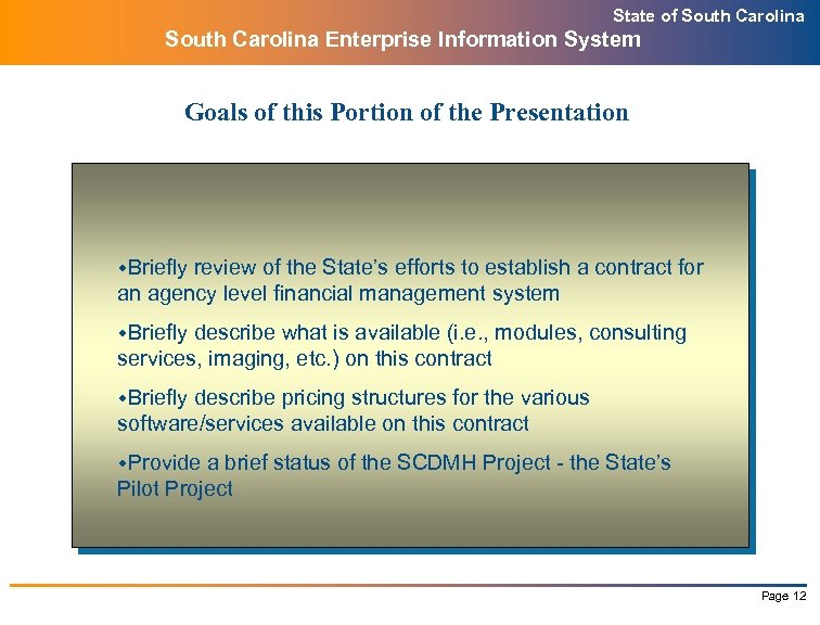 State of South Carolina Enterprise Information System Goals of this Portion of the Presentation