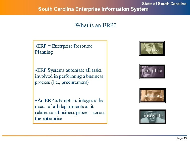 State of South Carolina Enterprise Information System What is an ERP? w. ERP =