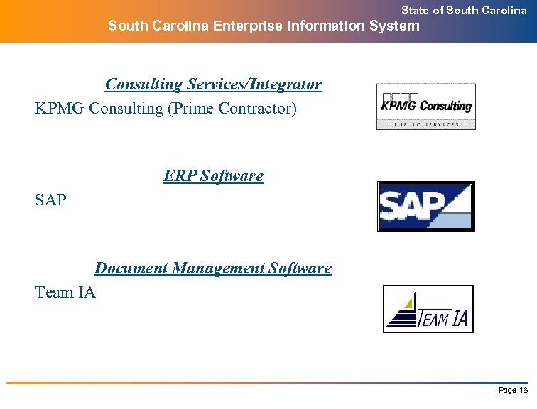State of South Carolina Enterprise Information System Consulting Services/Integrator KPMG Consulting (Prime Contractor) ERP