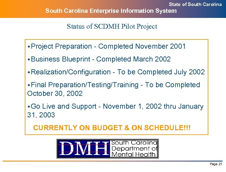 State of South Carolina Enterprise Information System Status of SCDMH Pilot Project w. Project