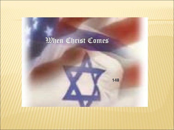When Christ Comes 148