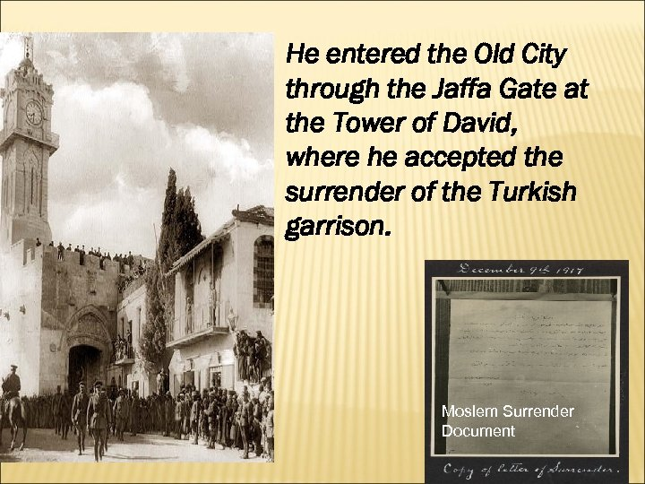 He entered the Old City through the Jaffa Gate at the Tower of David,