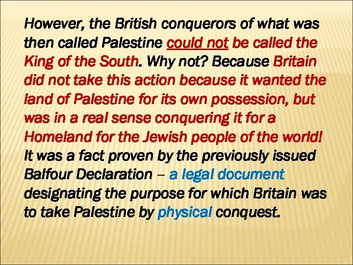 However, the British conquerors of what was then called Palestine could not be called