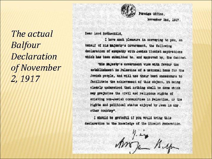The actual Balfour Declaration of November 2, 1917