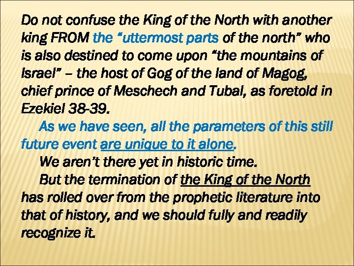 "Do not confuse the King of the North with another king FROM the ""uttermost"