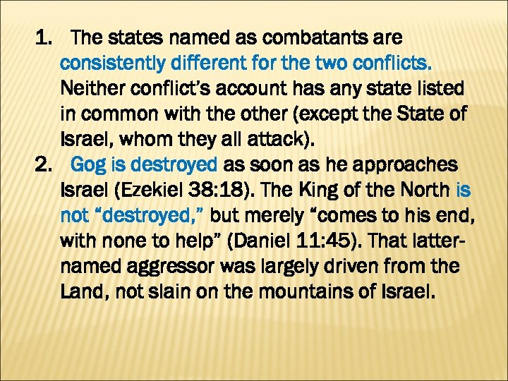 1. The states named as combatants are consistently different for the two conflicts. Neither