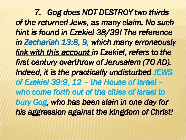 7. Gog does NOT DESTROY two thirds of the returned Jews, as many claim.