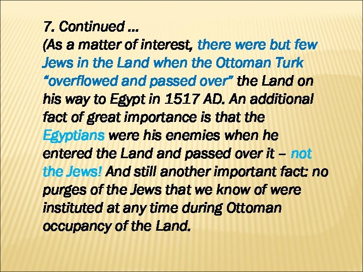 7. Continued … (As a matter of interest, there were but few Jews in