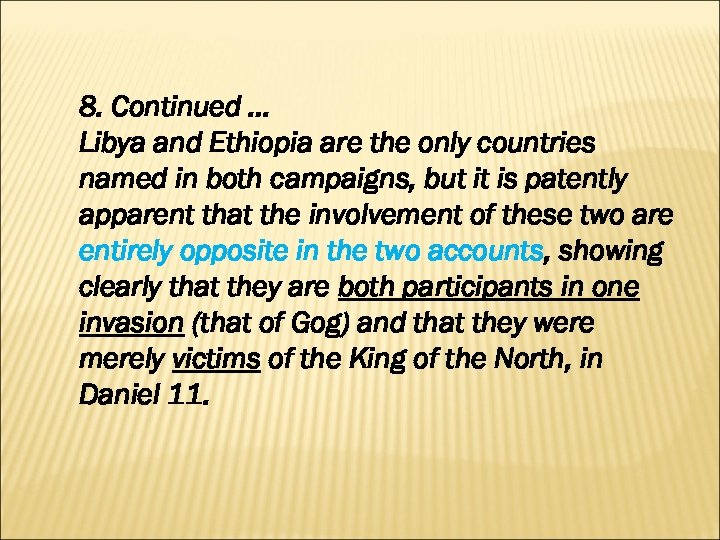 8. Continued … Libya and Ethiopia are the only countries named in both campaigns,