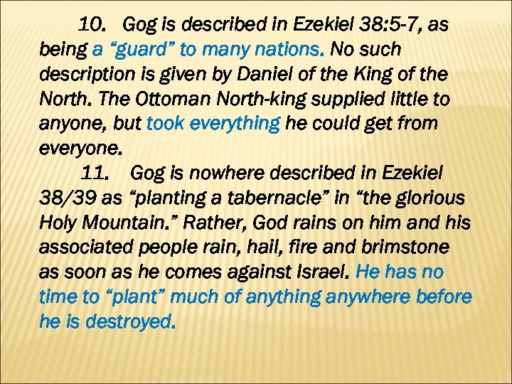 "10. Gog is described in Ezekiel 38: 5 -7, as being a ""guard"" to"