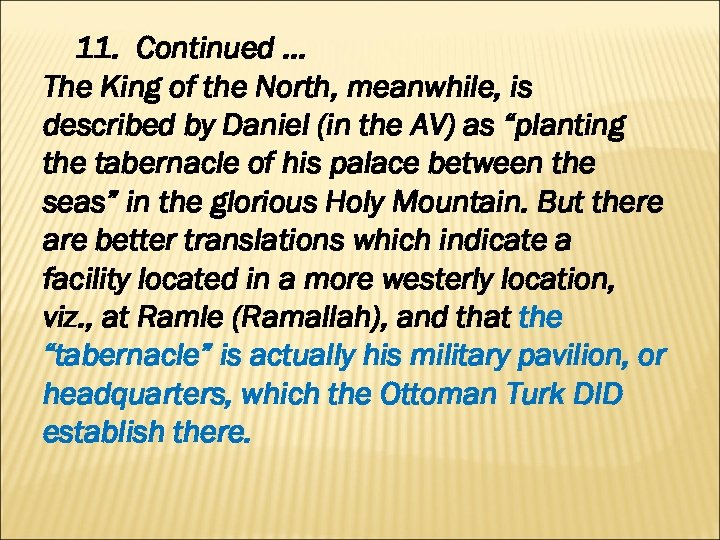 11. Continued … The King of the North, meanwhile, is described by Daniel (in