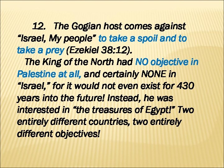 "12. The Gogian host comes against ""Israel, My people"" to take a spoil and"