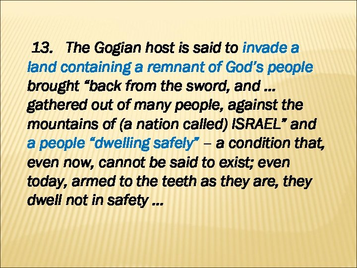 13. The Gogian host is said to invade a land containing a remnant of