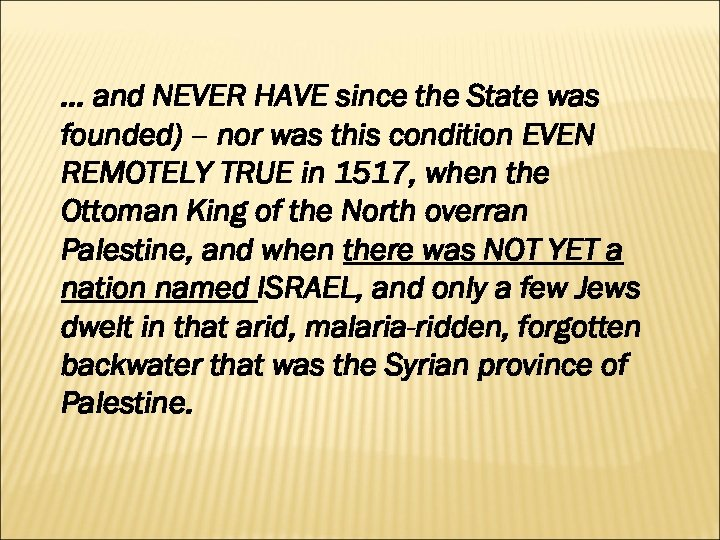 … and NEVER HAVE since the State was founded) – nor was this condition
