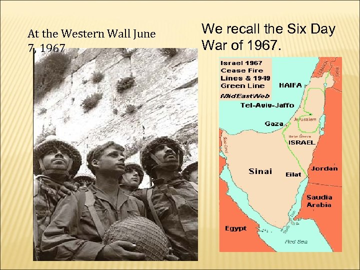 At the Western Wall June 7, 1967 We recall the Six Day War of