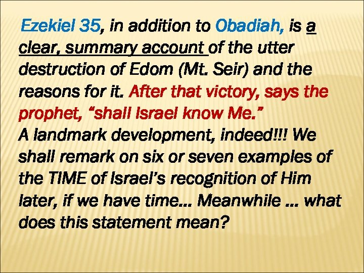 Ezekiel 35, in addition to Obadiah, is a clear, summary account of the utter