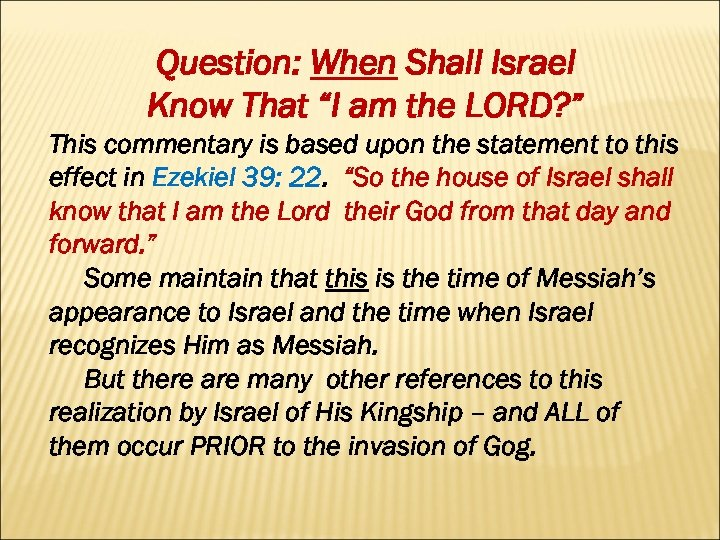 "Question: When Shall Israel Know That ""I am the LORD? "" This commentary is"