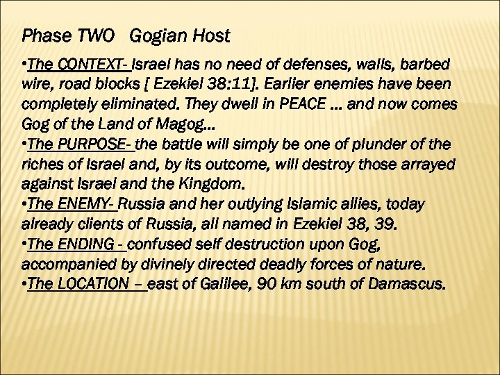 Phase TWO Gogian Host • The CONTEXT- Israel has no need of defenses, walls,