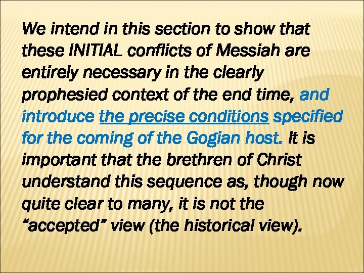 We intend in this section to show that these INITIAL conflicts of Messiah are