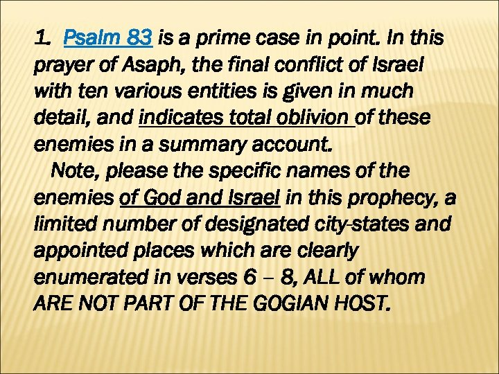 1. Psalm 83 is a prime case in point. In this prayer of Asaph,