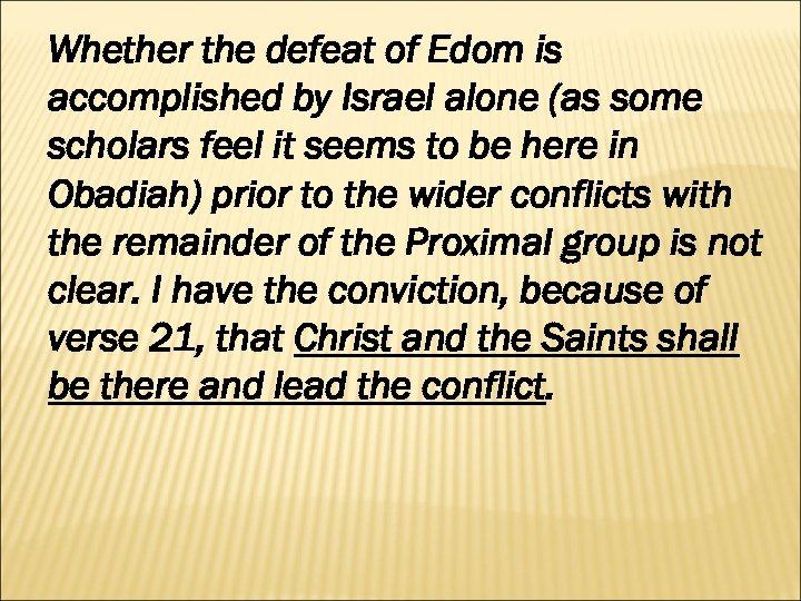 Whether the defeat of Edom is accomplished by Israel alone (as some scholars feel