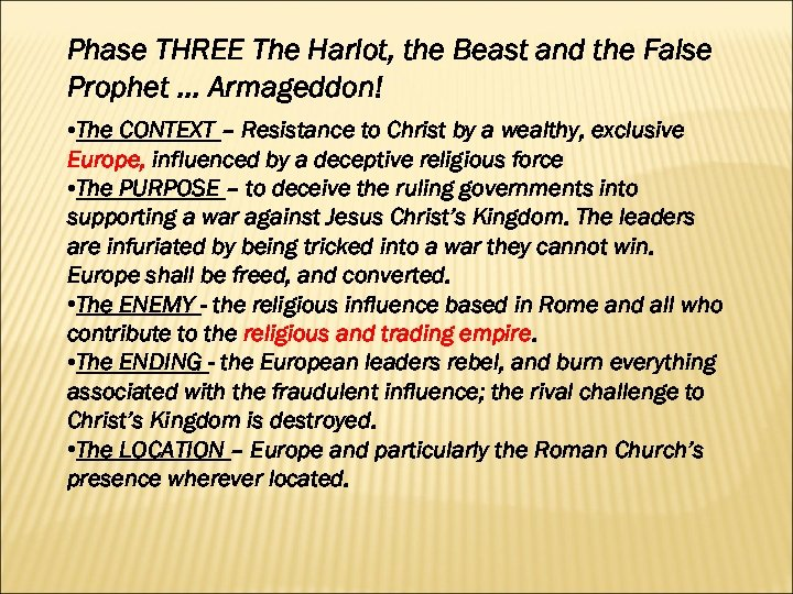 Phase THREE The Harlot, the Beast and the False Prophet … Armageddon! • The