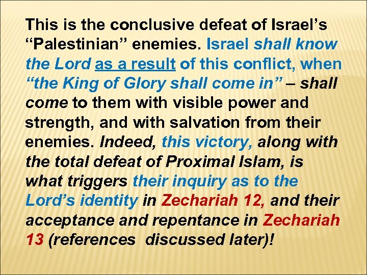 "This is the conclusive defeat of Israel's ""Palestinian"" enemies. Israel shall know the Lord"