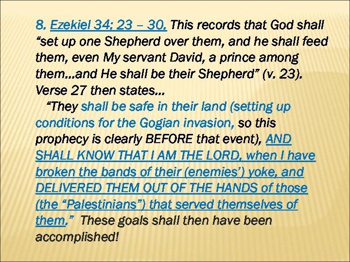 "8. Ezekiel 34: 23 – 30. This records that God shall ""set up one"