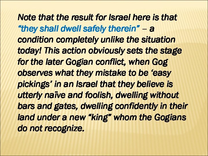 "Note that the result for Israel here is that ""they shall dwell safely therein"""