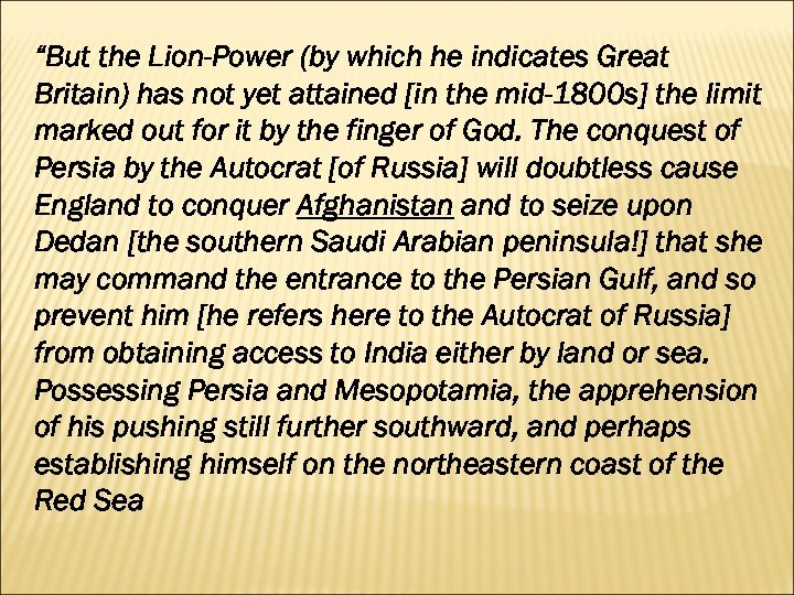 """But the Lion-Power (by which he indicates Great Britain) has not yet attained [in"