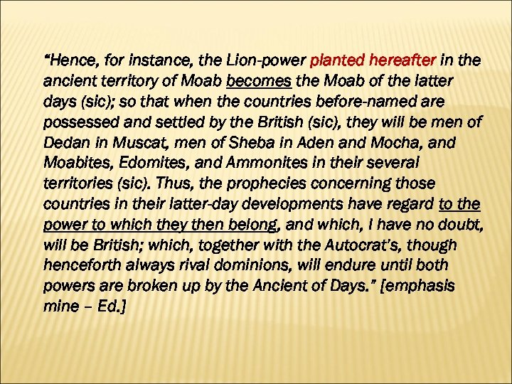 """Hence, for instance, the Lion-power planted hereafter in the ancient territory of Moab becomes"