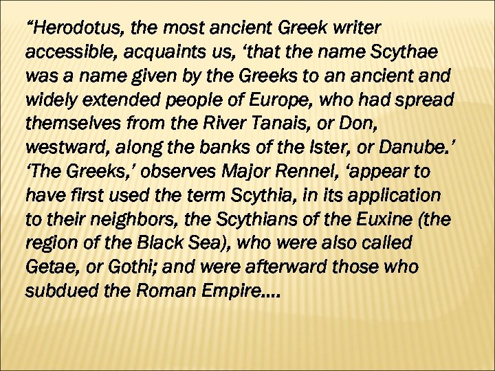 """Herodotus, the most ancient Greek writer accessible, acquaints us, 'that the name Scythae was"