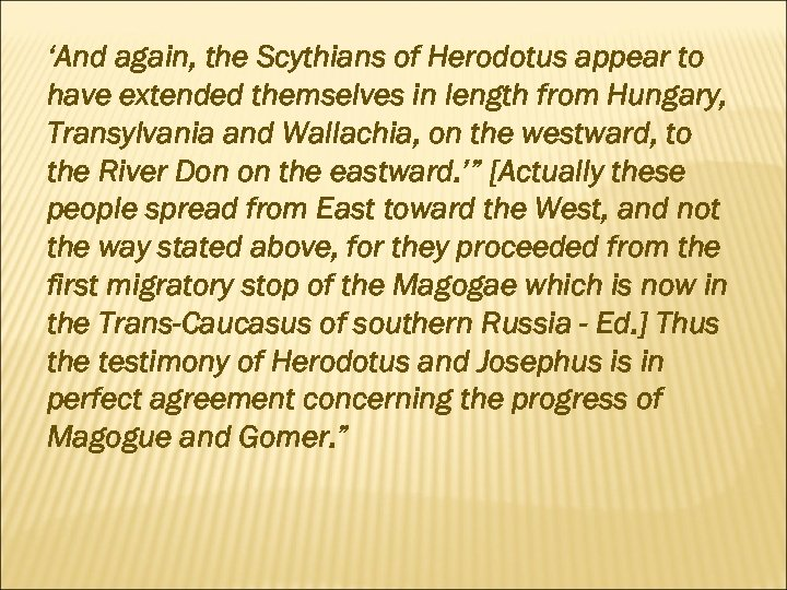 'And again, the Scythians of Herodotus appear to have extended themselves in length from