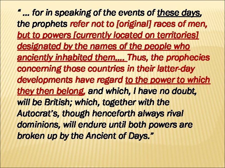 """ … for in speaking of the events of these days, the prophets refer"