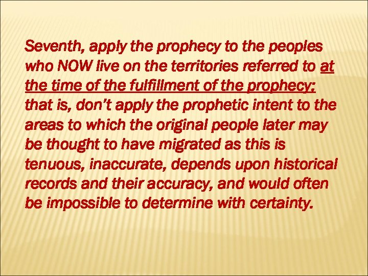 Seventh, apply the prophecy to the peoples who NOW live on the territories referred