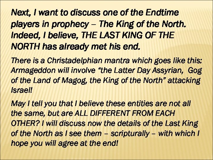 Next, I want to discuss one of the Endtime players in prophecy – The
