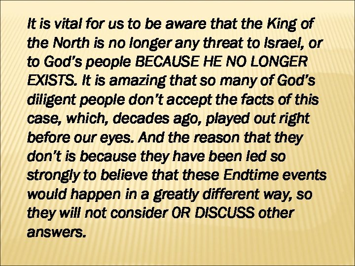 It is vital for us to be aware that the King of the North