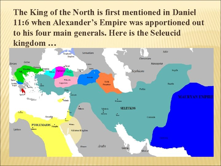 The King of the North is first mentioned in Daniel 11: 6 when Alexander's