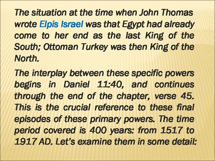 The situation at the time when John Thomas wrote Elpis Israel was that Egypt