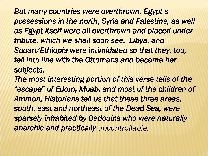 But many countries were overthrown. Egypt's possessions in the north, Syria and Palestine, as