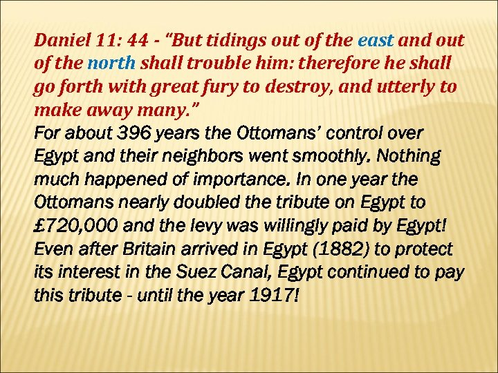 "Daniel 11: 44 - ""But tidings out of the east and out of the"