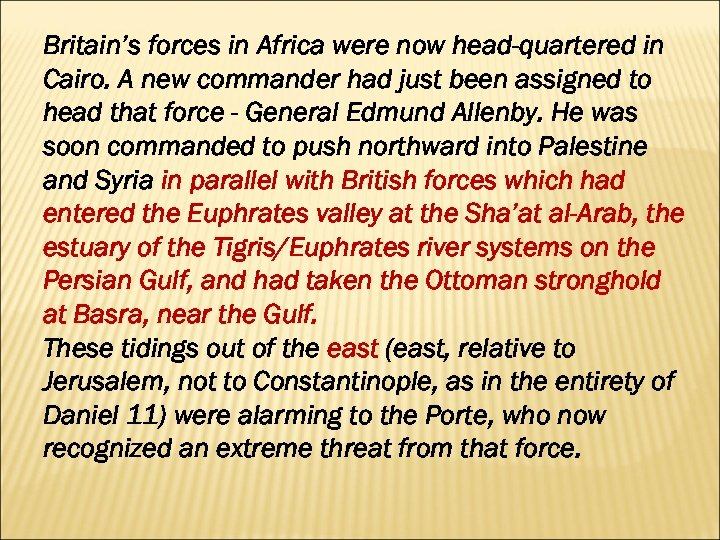 Britain's forces in Africa were now head-quartered in Cairo. A new commander had just