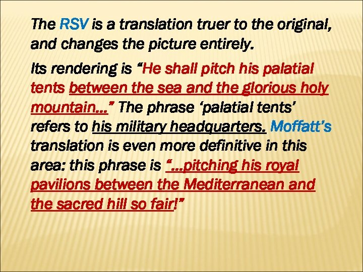The RSV is a translation truer to the original, and changes the picture entirely.