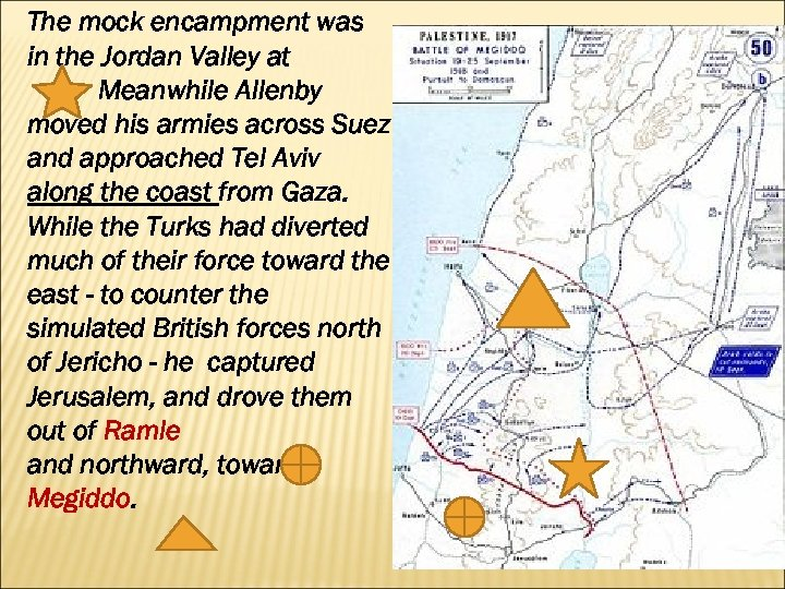 The mock encampment was in the Jordan Valley at Meanwhile Allenby moved his armies
