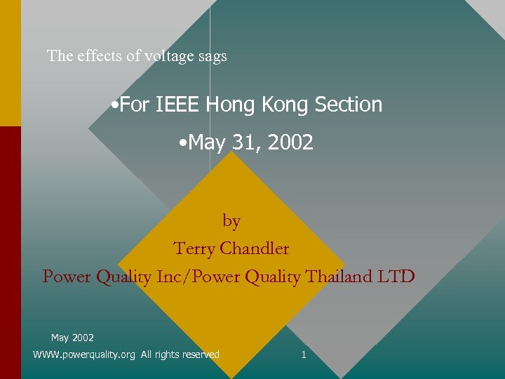 The effects of voltage sags • For IEEE Hong Kong Section • May 31,