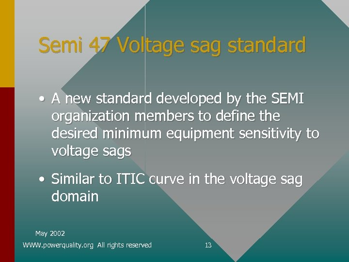 Semi 47 Voltage sag standard • A new standard developed by the SEMI organization