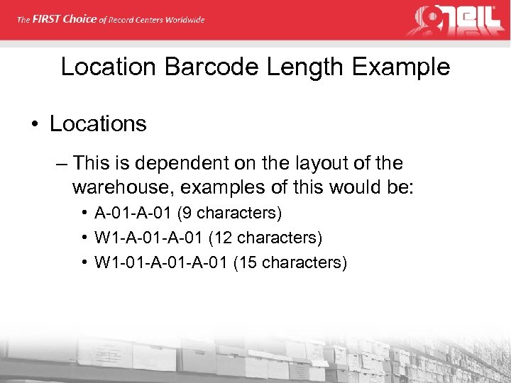 Location Barcode Length Example • Locations – This is dependent on the layout of