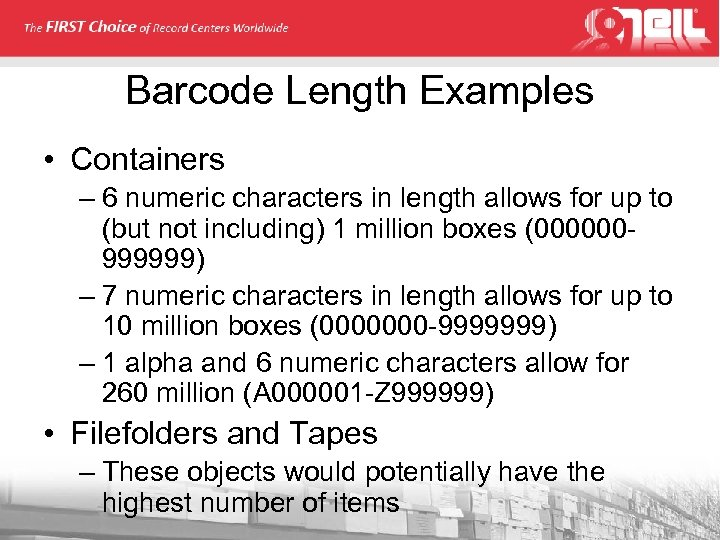 Barcode Length Examples • Containers – 6 numeric characters in length allows for up